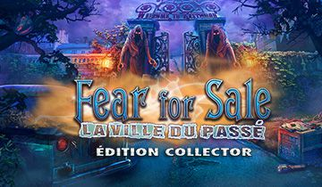 Fear for Sale: City of the Past Edition Collector à télécharger - WebJeux