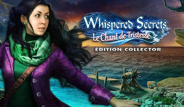 Whispered Secrets: Le Chant de Tristesse Édition Collector à télécharger - WebJeux