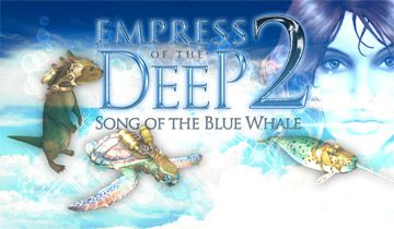 Empress of the Deep 2: Le Chant de La Baleine Bleue à télécharger - WebJeux