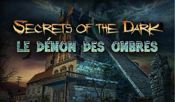 [Multi] Secrets of the Dark: Le Démon des Ombres [PC - FR]